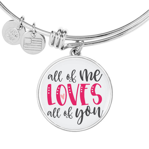 All of Me Loves All Of You Bracelet