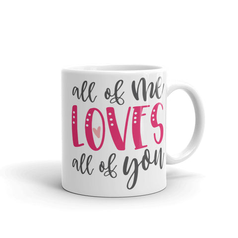 Coffee Mug With Quotes All Of Me Loves All Of You Coffee Cup
