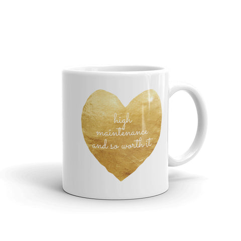 Mug High Maintenance And So Worth It Coffee Cup
