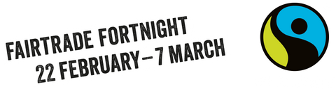 Fairtrade logo and text says Fairtrade Fortnight 22 February to 7 March