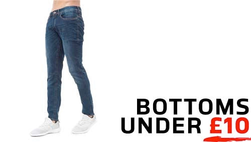 Bottoms Under £10