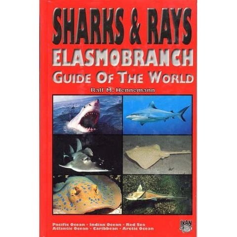 Sharks & Rays Elasmobranch Guide of the World
