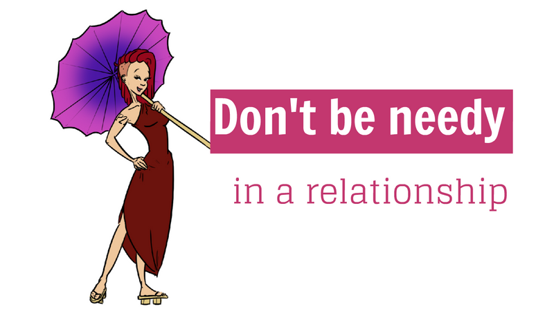 Don't be needy in a relationship – PATH2INSPIRATION
