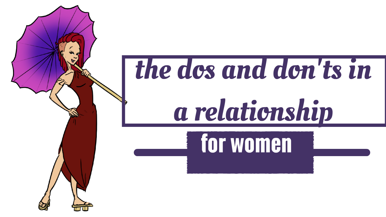 Dos and don'ts for women in a relationship