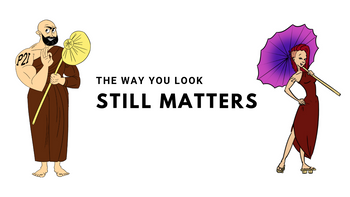 The way you look STILL matters !!