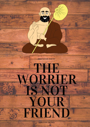 The worrier is not your friend