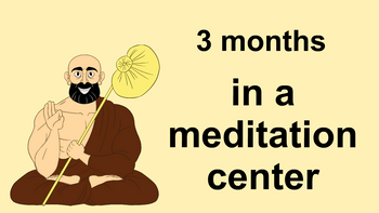 3 months in a meditation centre