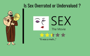 IS SEX OVERRATED OR UNDERVALUED ?