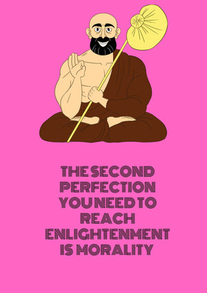The second perfection to reach enlightenment is morality