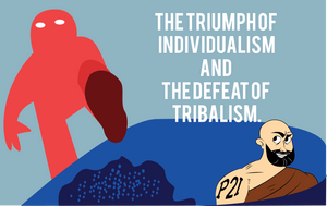 The triumph of Individualism and the defeat of Tribalism