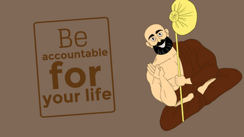 Be accountable for your life