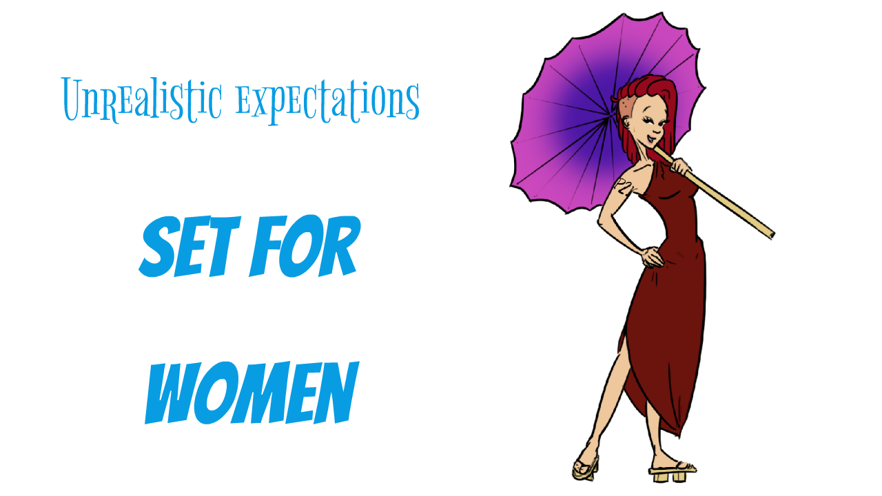 Unrealistic expectations set for women