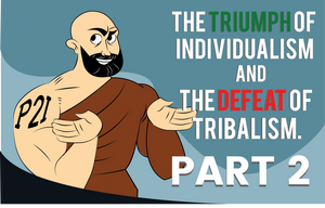 The triumph of Individualism and the defeat of Tribalism part 2
