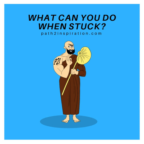 What can you do when stuck