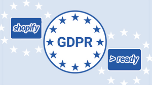 Is Your Shopify Ecommerce Business GDPR Ready?