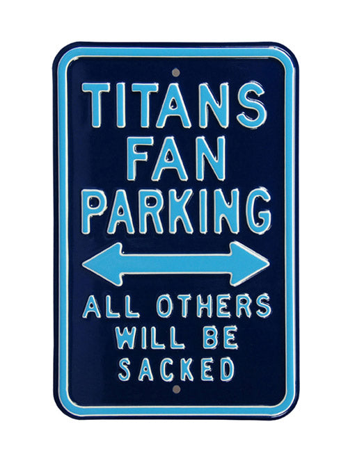 Tennessee Titans All Others Will Be Sacked Steel Parking Sign