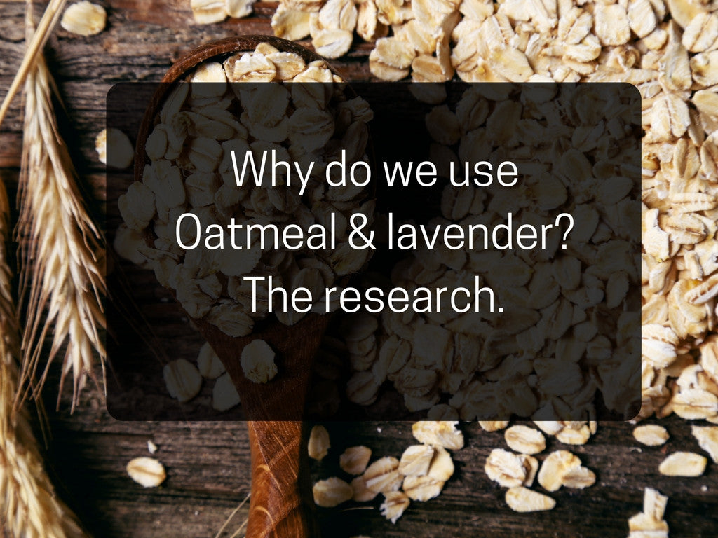 Why oatmeal and lavender? The research.