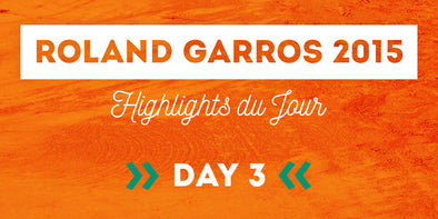French Open 2015 Highlights du Jour Day 3