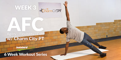 Week 3: Agility, Flexibility, Core (AFC) Workout w/Charm City PT