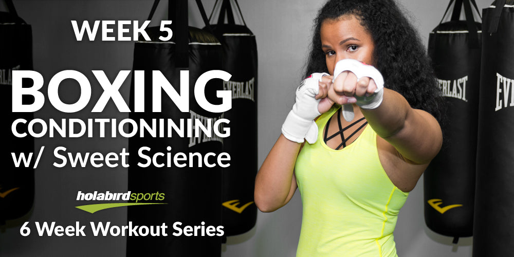 Week 5: Boxing Conditioning w/Sweet Science Boxing