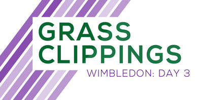 Grass Clippings: Wimbledon Day 3