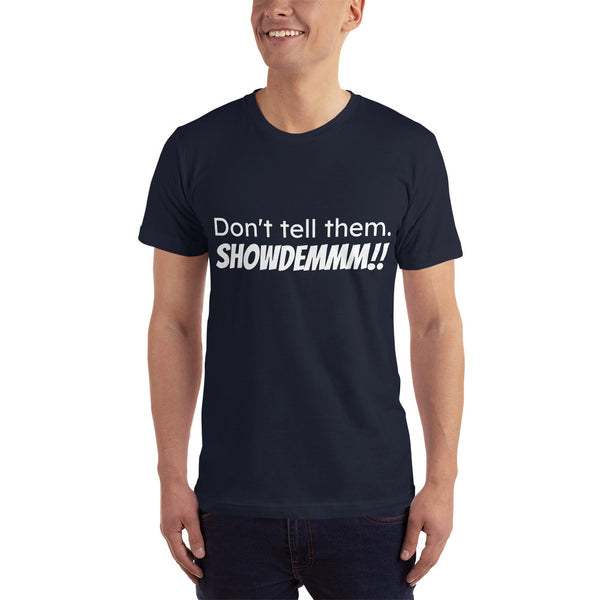 SHOWDEMMM!! T-Shirt - Men (additional colours available)