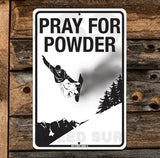 AA268 Pray For Powder - Aluminum Novelty Metal Sign
