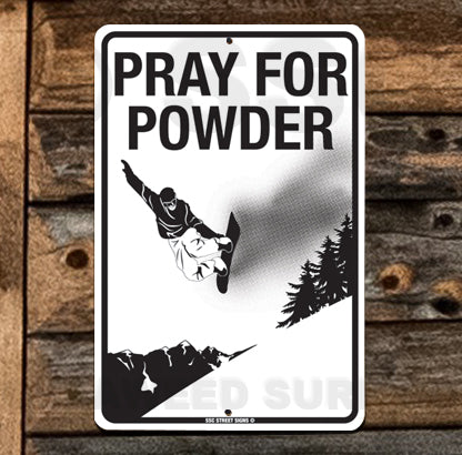 AA268 Pray For Powder - Seaweed Surf Sign Co