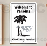 AA103 Welcome to Paradise - Aluminum Novelty Metal Sign
