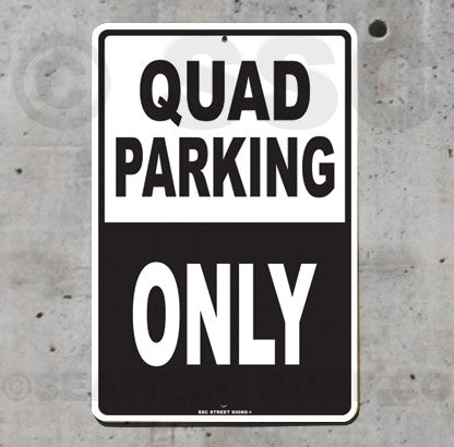 AA13 Quad Parking Only - Aluminum Novelty Metal Sign