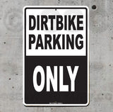 AA14 Dirtbike Parking Only