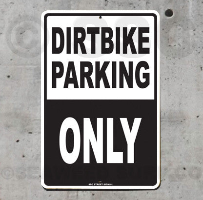 AA14 Dirtbike Parking Only - Seaweed Surf Sign Co