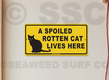 AA29 Spoiled Rotten Cat - Aluminum Novelty Metal Sign