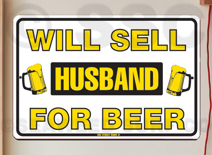 AA334 Sell Husband for Beer - Aluminum Novelty Metal Sign