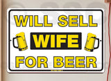 AA335 Sell Wife for Beer - Aluminum Novelty Metal Sign
