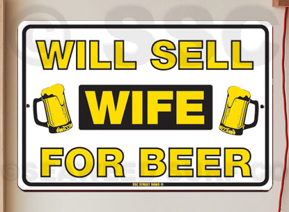 AA335 Sell Wife for Beer - Seaweed Surf Sign Co