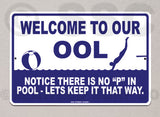 AA4 Welcome to our OOL - Aluminum Novelty Metal Sign
