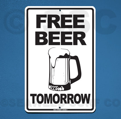 AA41 Free Beer Tomorrow - Aluminum Novelty Metal Sign