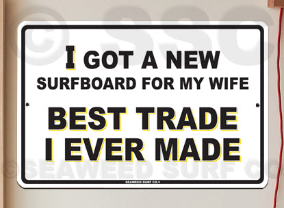 AA46 Best Trade Ever Made - Aluminum Novelty Metal Sign