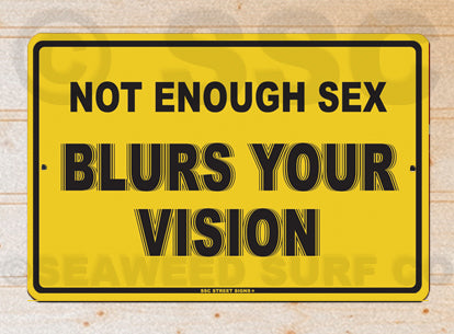 AA48 Not Enough Sex - Aluminum Novelty Metal Sign