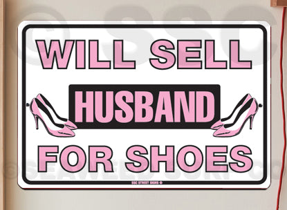 AA481 Sell Husband for Shoes - Aluminum Novelty Metal Sign