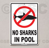 AA5 No Sharks in Pool - Aluminum Novelty Metal Sign