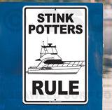 AA7 Stink Potters Rule - Aluminum Novelty Metal Sign