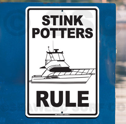 AA7 Stink Potters Rule - Seaweed Surf Sign Co