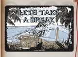 AA714 Lets Take A Break - Aluminum Novelty Metal Sign