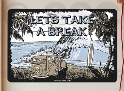 AA714 Lets Take A Break - Seaweed Surf Co