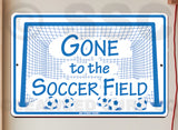 AT4 Gone to Soccer Field - Aluminum Novelty Metal Sign