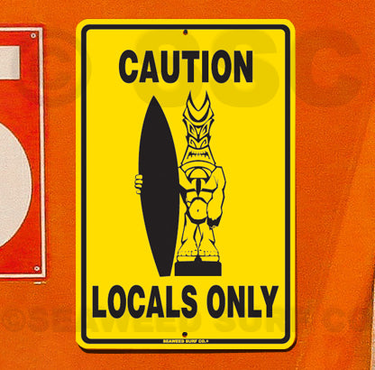SF25 Caution Locals Only - Seaweed Surf Sign Co