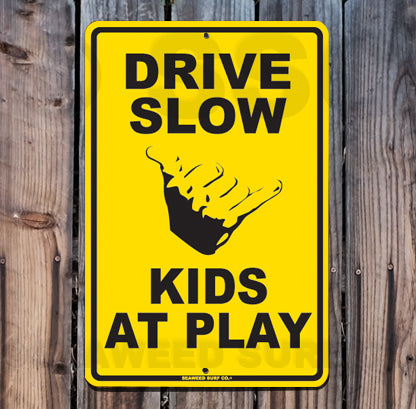SF30 Drive Slowly Kids At Play - Shaka - Aluminum Novelty Metal Sign