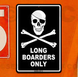 SF41 Long Boarders Only - Aluminum Novelty Metal Sign